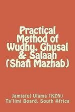 Practical Method of Wudhu, Ghusal and Salaah (Shafi Mazhab) by South Africa,...
