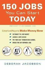 150 Jobs You Can Start Today: Creative Ways to Make Money Now-ExLibrary