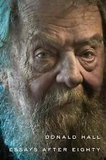 Essays after Eighty by Donald Hall (2014, Hardcover)