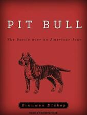 Pit Bull : The Battle over an American Icon by Bronwen Dickey (2016, MP3 CD,...