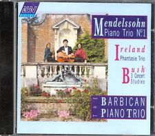 MENDELSSOHN - Piano Trio 1 / IRELAND - Phantasie / BUSH - BARBICAN PIANO TRIO