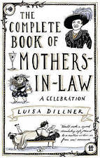 The Complete Book of Mothers-in-Law: A Celebration by Luisa Dillner New Book