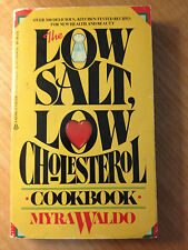 The Low Salt Low Cholesterol Cookbook by Myra Waldo (1984, Paperback) store#2918
