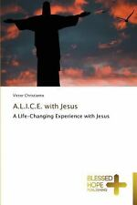 A. L. I. C. E. with Jesus by Christianto Victor (2014, Paperback)
