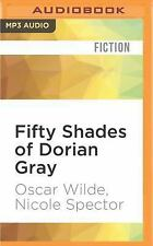 Fifty Shades of Dorian Gray by Nicole Spector and Oscar Wilde (2016, MP3 CD,...