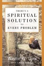 There's a Spiritual Solution to Every Problem by Wayne Dyer (2003, Paperback)