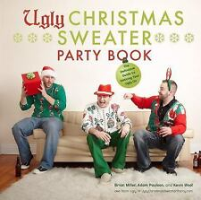 Ugly Christmas Sweater Party Book : The Definitive Guide to Getting Your Ugly...