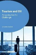 Tourism and Oil: Preparing for the Challenge (Tourism Essentials)