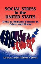 Social Stress in the United States : Links to Regional Patterns in Crime and...