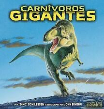 Carnivoros Gigantes/ Giant Meat-eating Dinosaurs (Conoce a Los Dinosaurios) (Sp