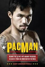 PacMan: Behind the Scenes with Manny Pacquiao--the Greatest Pound-for-Pound Figh