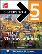 5 Steps to a 5 AP Macroeconomics, 2014-2015 Edition 5 Steps to a 5 on the Advan