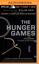 The Hunger Games and Philosophy : A Critique of Pure Treason by George A....