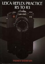 Leica Book - Leica Reflex Practice R5 to R3 - Hardback by Andrew Matheson