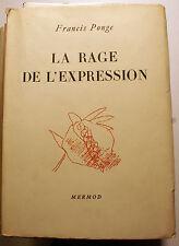 PONGE/LA RAGE DE L'EXPRESSION/ED MERMOD/1952/2200 EX/SURREALISME/POESIE
