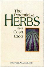 The Potential of Herbs As a Cash Crop by Richard Alan Miller (1985,...