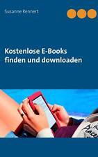 Kostenlose E-Books finden und downloaden von Susanne Rennert (2015, Taschenbuch)