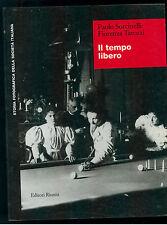 SORCINELLI TAROZZI IL TEMPO LIBERO EDITORI RIUNITI 1999 STORIA FOTOGRAFICA