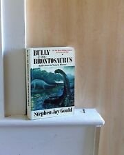 Bully for Brontosaurus; by Stephen Jay Gould