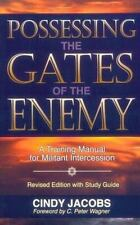 Possessing the Gates of the Enemy,: A Training Manual for Militant Intercession