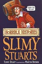 TERRY DEARY __ HORRIBLE HISTORIES __ SLIMY STUARTS  __ BRAND NEW