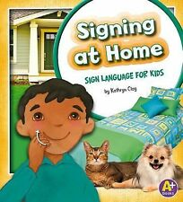 Signing at Home : Sign Language for Kids by Kathryn Clay (2013, Hardcover)