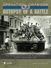 Operation Dragoon : Autopsy of a Battle by Jean-Loup Gassend (2014, Hardcover)