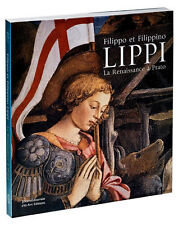 Filippo et Filippino Lippi La Renaissance à Prato Silvana Editoriale 2009