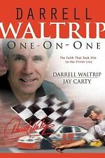 Darrell Waltrip : The Faith That Took Him to the Finish Line by Jay Carty and...
