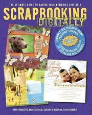 Scrapbooking Digitally : The Ultimate Guide to Saving Your Memories Digitally...