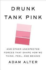 Drunk Tank Pink: And Other Unexpected Forces that Shape How We Think, -ExLibrary
