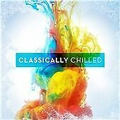 Classically Chilled  - CD Various (2015)