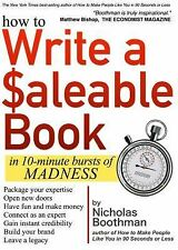How to Write a Saleable Self-Help Book : In 10-Minute Bursts of Madness by...