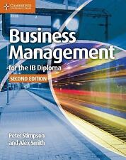 IB Diploma: Business Management for the IB Diploma by Alex Smith and Peter...