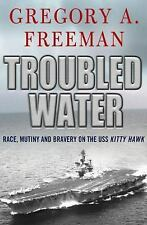 Troubled Water: Race, Mutiny, and Bravery on the USS Kitty Hawk-ExLibrary