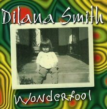 Wonderfool - Dilana Smith (2006, CD NEUF)