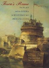 Tosca's Rome: The Play and the Opera in Historical Perspective, Nicassio, Susan
