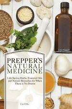 Preppers: Prepper's Natural Medicine : Life-Saving Herbs, Essential Oils and...