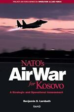 NATO's Air War for Kosovo:  A Strategic and Operational Assessment (Project Air