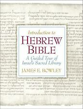 Introduction to Hebrew Bible: A Guided Tour of Israel's Sacred Library, Bowley P