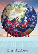 The Last Days by Pastor E. A. Adeboye