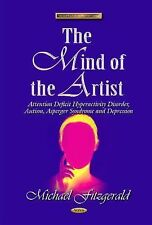 New, The Mind of the Artist: Attention Deficit Hyperactivity Disorder, Autism, A