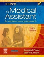 Kinn's the Medical Assistant : An Applied Learning Approach by Alexandra...