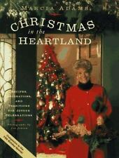 Marcia Adams Christmas In The Heartland: Recipes, Decorations, and Traditions f