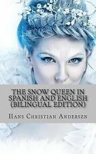 The Snow Queen in Spanish and English by Hans Christian Andersen (2013,...
