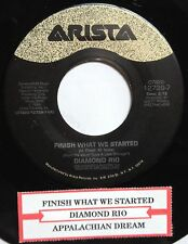 Diamond Rio 45 Finish What We Started / Appalachian Dream  w/ts