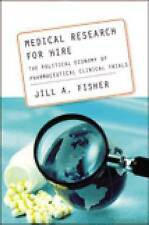 Medical Research for Hire: The Political Economy of Pharmaceutical Clinical...
