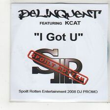 (FS29) Delinquent ft Kcat, I Got U - 2008 DJ CD