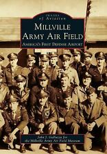 Millville Army Air Field:: America's First Defense Airport (Images of Aviation)