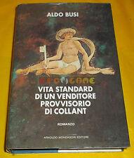 Aldo Busi VITA STANDARD DI UN VENDITORE PROVVISORIO DI COLLANT - Ed. AME - 1985